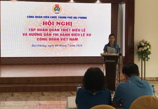 Công đoàn Viên chức thành phố tổ chức tập huấn Điều lệ và hướng dẫn thi hành Điều lệ XII Công đoàn Việt Nam
