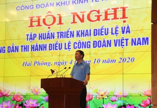 Công đoàn Khu Kinh tế tập huấn, triển khai và hướng dẫn triển khai Điều lệ Công đoàn Việt Nam khóa 12