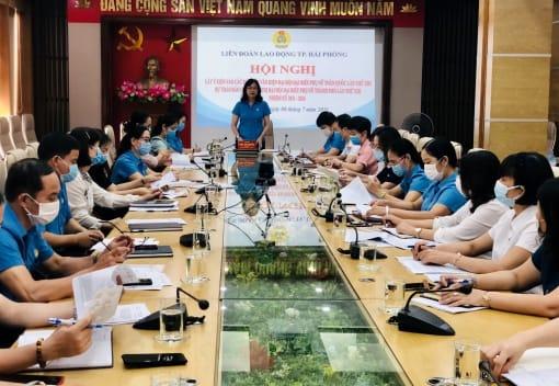 Liên đoàn Lao động thành phố Hải Phòng tổ chức Hội nghị lấy ý kiến góp ý vào các dự thảo văn kiện Đại hội đại biểu Phụ nữ các cấp