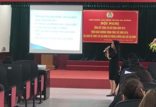 Liên đoàn Lao động huyện An Dương tổ chức Hội nghị Tổng kết công tác Nữ công năm 2018, triển khai chương trình công tác năm 2019; tọa đàm về công tác gia đình và phòng chống bạo lực gia đình.