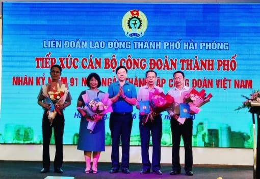 Liên đoàn Lao động thành phố tiếp xúc cán bộ Công đoàn thành phố nhân kỷ niệm 91 năm Ngày thành lập Công đoàn Việt Nam.
