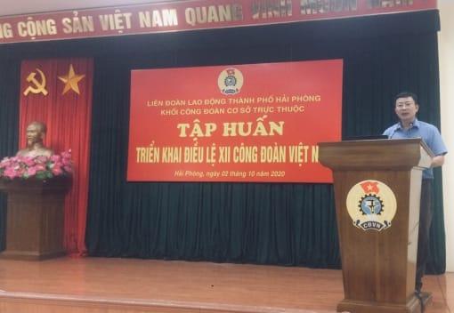 Khối CĐCS trực thuộc tổ chức Hội nghị tập huấn Điều lệ và Hướng dẫn thi hành Điều lệ XII Công đoàn Việt Nam