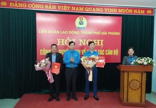 Liên đoàn Lao động thành phố Hải Phòng tổ chức Hội nghị công bố các quyết định về công tác cán bộ