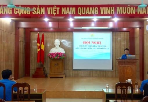 Liên đoàn Lao động huyện Thủy Nguyên tổ chức Hội nghị tập huấn, triển khai Điều lệ và hướng dẫn thi hành Điều lệ Công đoàn Việt Nam khóa XII