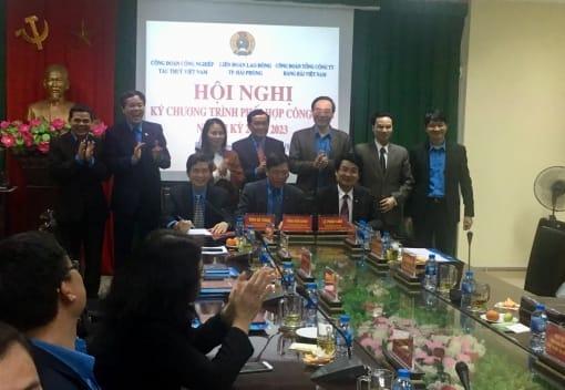 Hội nghị ký chương trình phối hợp công tác giữa Liên đoàn Lao động thành phố Hải Phòng với Công đoàn Tổng Công ty Hàng hải Việt Nam và Công đoàn Công nghiệp Tàu thủy Việt Nam
